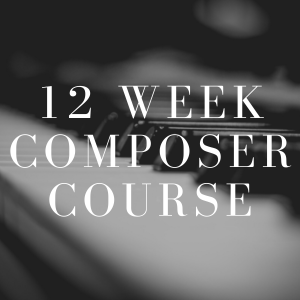 12 Week Online Composer Course